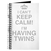 I Cant Keep Calm! Im Having Twins Journal