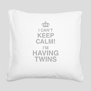 I Cant Keep Calm! Im Having Twins Square Canvas Pi