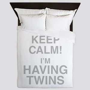 I Cant Keep Calm! Im Having Twins Queen Duvet