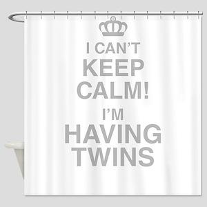 I Cant Keep Calm! Im Having Twins Shower Curtain