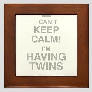 I Cant Keep Calm! Im Having Twins Framed Tile