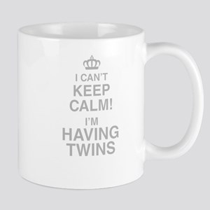 I Cant Keep Calm! Im Having Twins Mugs