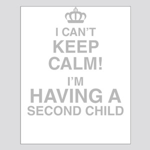 I Cant Keep Calm! Im Having A Second Child Posters