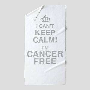 I Cant Keep Calm! Im Cancer Free Beach Towel