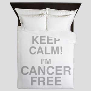 I Cant Keep Calm! Im Cancer Free Queen Duvet