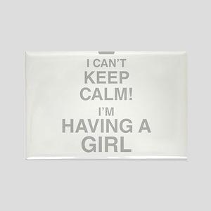 I Cant Keep Calm! Im Having A Girl Magnets