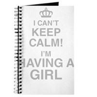 I Cant Keep Calm! Im Having A Girl Journal