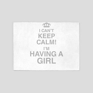 I Cant Keep Calm! Im Having A Girl 5'x7'Area Rug