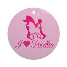 I Love Poodles Round Ornament
