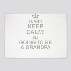 I Cant Keep Calm Im Going To Be A Grandpa 5'x7'Are