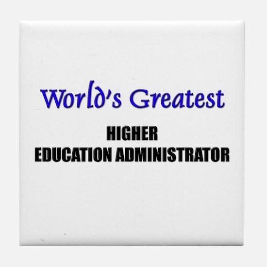 Worlds Greatest HIGHER EDUCATION ADMINISTRATOR Til