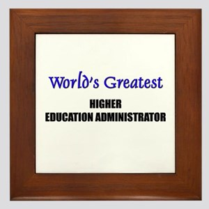 Worlds Greatest HIGHER EDUCATION ADMINISTRATOR Fra