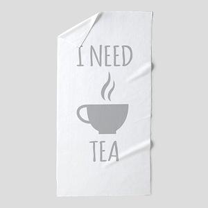 I Need Tea Beach Towel