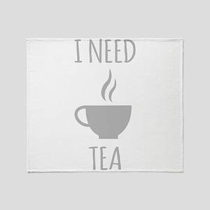 I Need Tea Throw Blanket