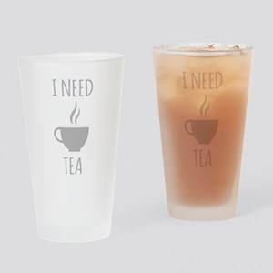 I Need Tea Drinking Glass