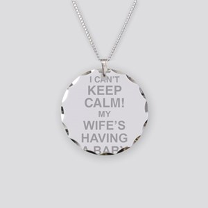 I Cant Keep Calm! My Wifes Having A Baby Necklace