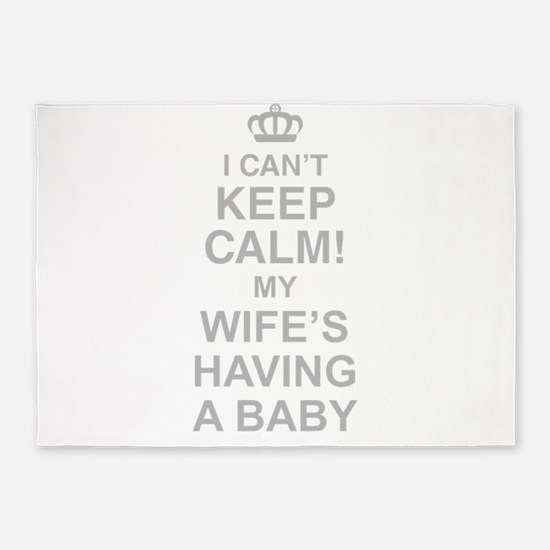 I Cant Keep Calm! My Wifes Having A Baby 5'x7'Area