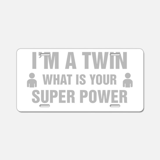 Im A Twin What Is Your Super Power Aluminum Licens