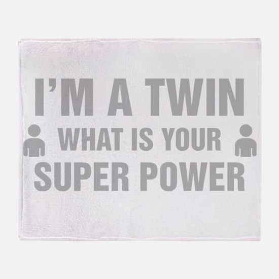 Im A Twin What Is Your Super Power Throw Blanket