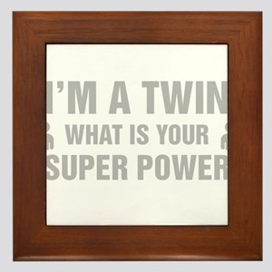Im A Twin What Is Your Super Power Framed Tile