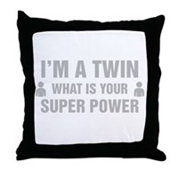 Im A Twin What Is Your Super Power Throw Pillow