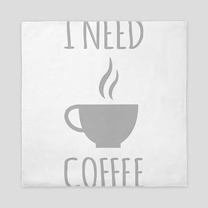 I Need Coffee Queen Duvet