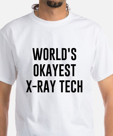 World's Okayest X Ray Tech T-Shirt