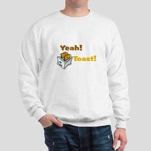 Yeah! Toast! Sweatshirt