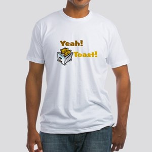Yeah! Toast! Fitted T-Shirt