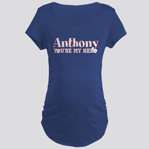 Anthony Youre My Hero Maternity T-Shirt