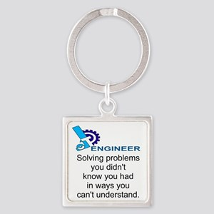 ENGINEERSolving problems you didn' Square Keychain