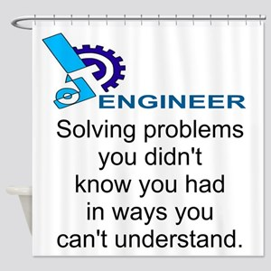 ENGINEERSolving problems you didn't Shower Curtain
