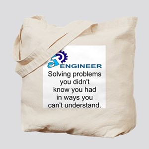 ENGINEERSolving problems you didn't know  Tote Bag