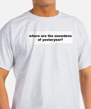 where are the snowdens of yesteryear? T-Shirt