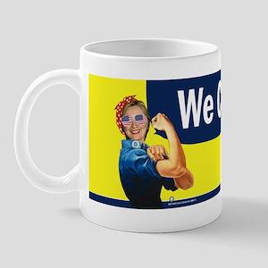 Hillary Clinton We Can Do It Mug
