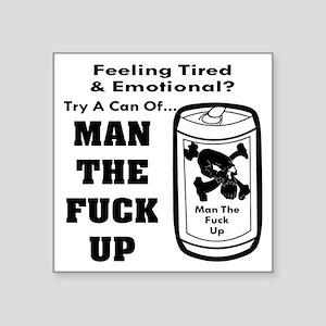 Man The Fuck Up Sticker