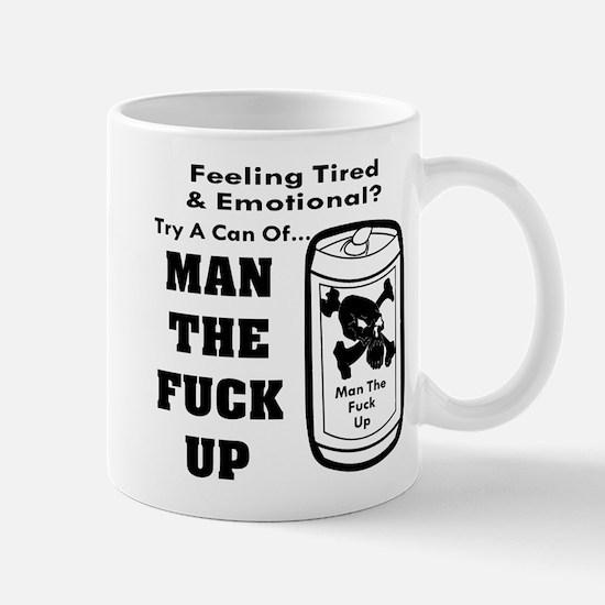 Man The Fuck Up Mugs