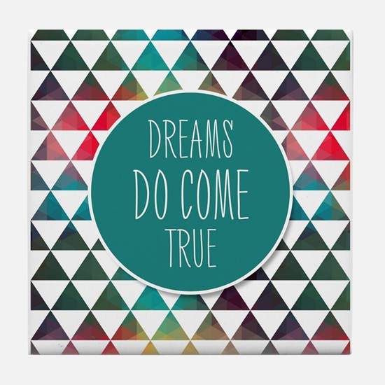 Dreams Do Come True Tile Coaster