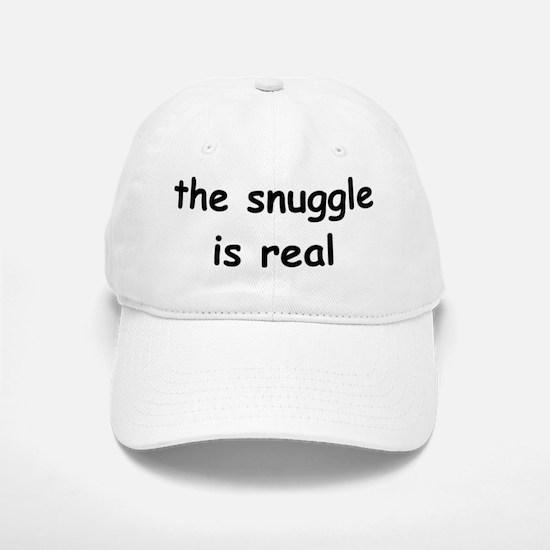 The Snuggle Is Real Baseball Baseball Cap