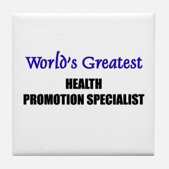 Worlds Greatest HEALTH PROMOTION SPECIALIST Tile C
