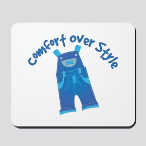 Comfort Over Style Mousepad