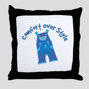 Comfort Over Style Throw Pillow