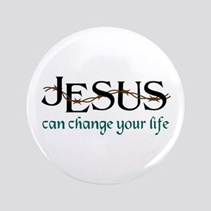 Jesus Can Change Life Button
