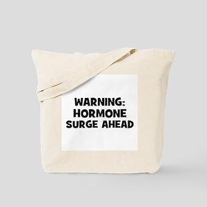 WARNING: Hormone Surge Ahead Tote Bag