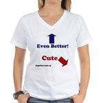 Cute Dog, Even Better Human Women's V-Neck T-S