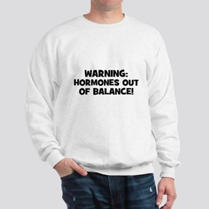 WARNING: Hormones Out of Bala Sweatshirt