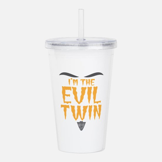 I'm the EVIL TWIN Acrylic Double-wall Tumbler