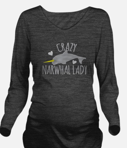 Crazy NARWHAL Lady Long Sleeve Maternity T-Shirt