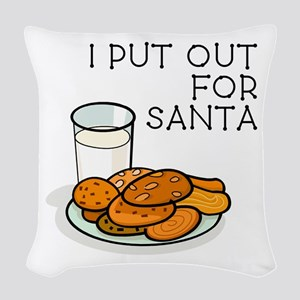 I PUT OUT FOR SANTA Woven Throw Pillow