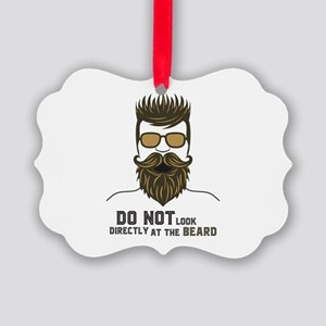 Do not look directly at the beard Picture Ornament